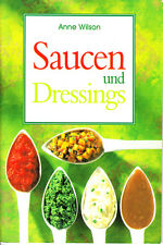 Wilson, Anne – Saucen und Dressings – Rezepte Chutneys, Relishes, Salsas