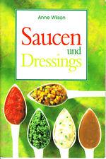 Wilson, Anne – Saucen und Dressings – Rezepte Chutneys, Relishes, Salsas