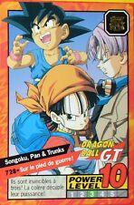 CARTE DRAGON BALL GT N° 728 SONGOKU, PAN & TRUNKS POWER LEVEL 10 VERSION FRANCAI