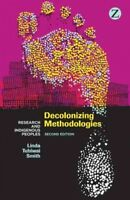 Decolonizing Methodologies : Research and Indigenous Peoples, Paperback by Sm...