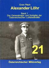 Alexander Löhr. Band 1: Der Schöpfer der österreich. Luftstreitkräfte (Pitsch)