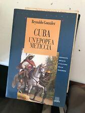 GONZALEZ - CUBA UN'EPOPEA METICCIA - GIUNTI - 1995