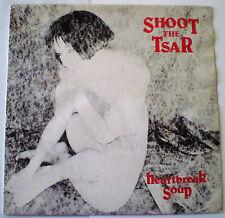 """SHOOT THE TSAR - """"HEARTBREAK SOUP"""" - RARE OZ INDIE 12"""" EP - 1980'S - AMOEP 0005"""