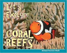 Let's Explore Coral Reefs by Michael Patrick O'Neill