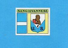 PANINI CALCIATORI 1971-72-Figurina- SANGIOVANNESE -SCUDETTO/BADGE-Recuperato