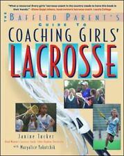Coaching Girls' Lacrosse: A Baffled Parent's Guide Tucker, Janine, Yakutchik, M