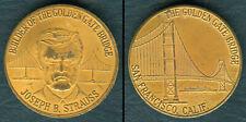BUILDER OF THE GOLDEN GATE BRIDGE Joseph B. Strauss Medal