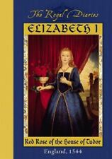Royal Diaries: Elizabeth I : Red Rose of the House of Tudor, England 1544 by Kat