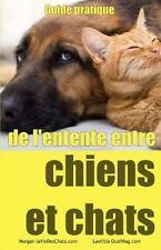 Guide Pratique de l'entente Entre Chiens et Chats by Morgan LaVieDesChats.com...