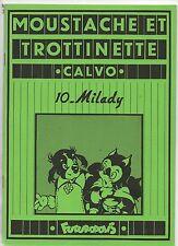 CALVO. Moustache et Trottinette 10. Milady. Futuropolis 1978. Etat neuf