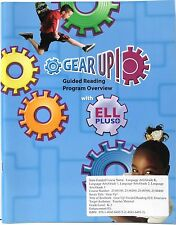 Gear Up ,  Guided Reading Program Overview With ELL PLUS Book Grade Level K - 3