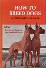 HOW TO BREED DOGS Leon Whitney **GOOD COPY**