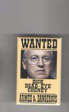 2006 pin DICK Dead-Eye CHENEY pinback ARMED & DANGEROUS pinback