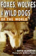 Foxes, Wolves, and Wild Dogs of the World (Of the World Series)
