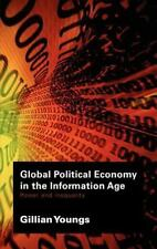 Global Political Economy in the Information Age : Power and Inequality by...