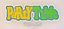 CraftEcafe Paper Piece Die Cut Scrapbook Title Birthday Party Time BLJgraves 3