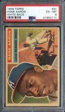 "1956 Topps #31 Hank Aaron Milwaukee Braves ""White Back"" PSA 6 EX-MT"