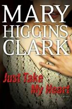 Just Take My Heart by Mary Higgins Clark (2009, Hardcover)