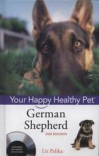 German Shepherd Dog: Your Happy Healthy Pet: By Palika, Liz