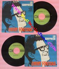 LP 45 7''JIMMY FONTANA La sorpresa Se tu soffrissi quanto soffro io no cd mc dvd