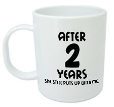 After 2 Years She Still Mug - 2nd wedding anniversary gift for him, husband