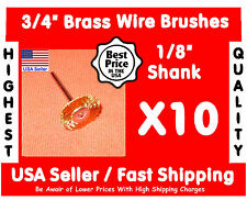 """10x 3/4"""" Brass Wire Wheel Brushes 1/8"""" shank bit drills or Rotary Tools"""