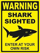 WARNING...SHARK SIGHTED...Enter At Your Own Risk - SIGN- #PS-463/64...LARGE