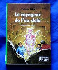 Le voyageur de l'au-delà / Les évadés du temps / Philippe Ebly