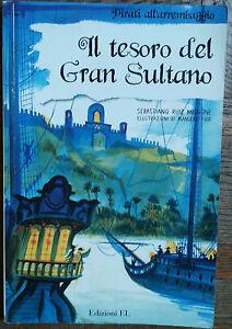 Il tesoro del Gran Sultano - Mignone - Edizioni EL,2007 - R