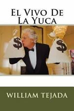 El Vivo de la Yuca by William Tejada (2013, Paperback)