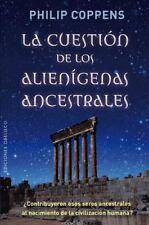 La cuestion de los alienigenas ancestrales (Spanish Edition) (Nueva Conciencia),