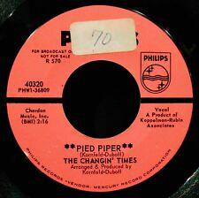 THE CHANGIN' TIMES-Pied Piper & Thank You Babe-Promo 45-PHILIPS #40320