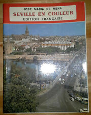 History & Guide to Spanish City of SEVILLE. Historic Sites & Museums.Many Photos