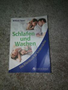 Schlafen und Wachen - Das Elternbuch für Kindernächte von Dr. William Sears