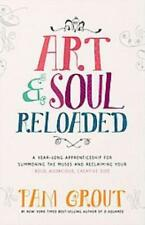 ART & SOUL, RELOADED - GROUT, PAM - NEW PAPERBACK