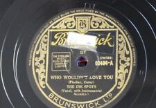 78rpm THE INK SPOTS who wouldn`t love you / this is worth fighting for