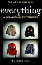 Everything (A Book about Manic Street Preachers),Simon Price