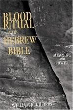 NEW - Blood Ritual in the Hebrew Bible: Meaning and Power