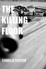 The Killing Floor by Charlie Griffin (2015, Paperback)