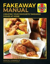 Fakeaway Manual Creating your favourite takeaway dishes at home 9781785211775