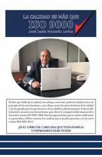 La Calidad Es Más Que ISO 9000 by José Jesús Montaño Larios (2016, Paperback)