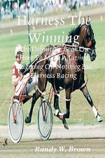 Harness the Winning : The Definitive Book on How to Make a Living Wagering on...