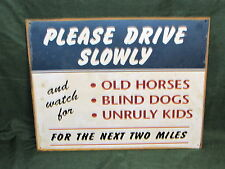 Please Drive Slowly Watch For Unruly Kids Vintage Style Replica 12x15 Metal Sign