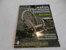 A Schiffer Book for Woodworkers Ser.: Making Gypsy Willow Furniture by Bim...