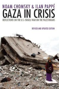 Pappe, Ilan/ Chomsky, Noam/...-Gaza In Crisis BOOK NEUF