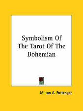 NEW Symbolism Of The Tarot Of The Bohemian by Milton A. Pottenger