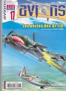 AVIONS Hors Série N°17 Les pertes des Bf 110 en France 1939 1940