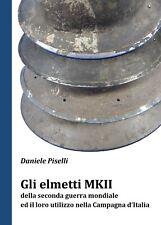Daniele Piselli, Gli elmetti MKII della seconda guerra mondiale. elmetto inglese