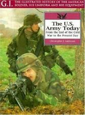 The U. S. Army Today Vol. 8 : From the End of the Cold War to the Present Day...