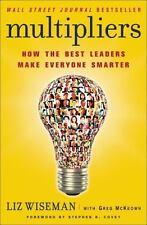 Multipliers : How the Best Leaders Make Everyone Smarter by Greg McKeown and Li…